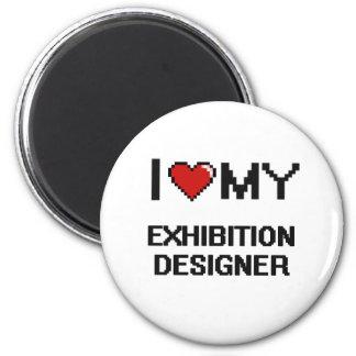 I love my Exhibition Designer 2 Inch Round Magnet