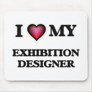 I love my Exhibition Designer Mouse Pad