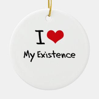 I love My Existence Christmas Ornament