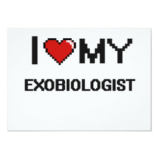 I love my Exobiologist 5x7 Paper Invitation Card
