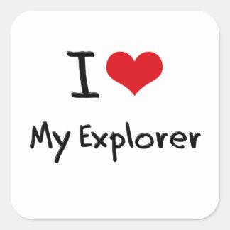 I love My Explorer Square Sticker