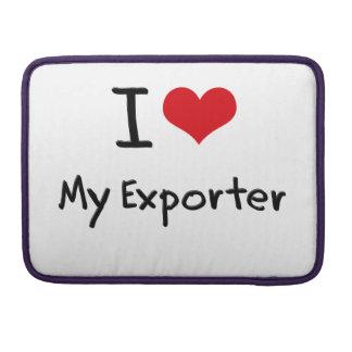 I love My Exporter Sleeves For MacBooks