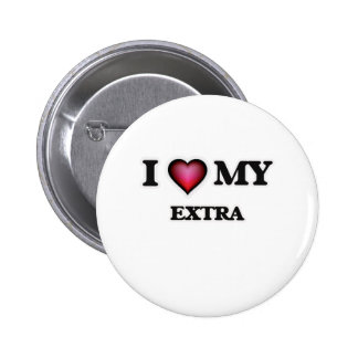 I love my Extra Pinback Button