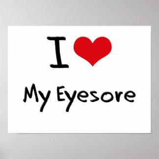 I love My Eyesore Print