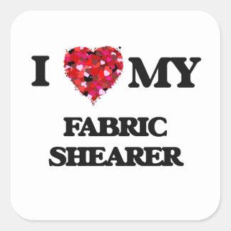 I love my Fabric Shearer Square Sticker