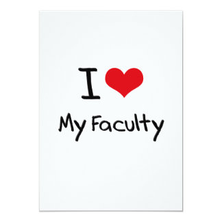 I Love My Faculty 5x7 Paper Invitation Card