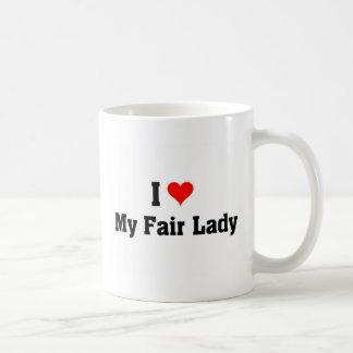 I love my fair lady coffee mug