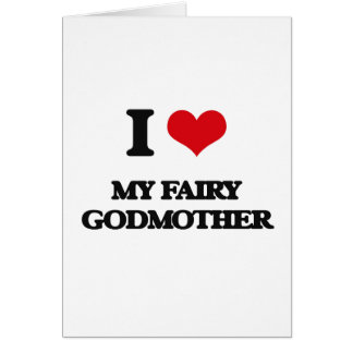 I love My Fairy Godmother Card