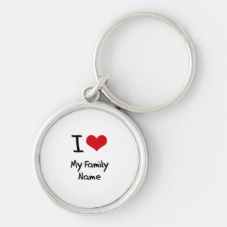 I Love My Family Name Silver-Colored Round Keychain