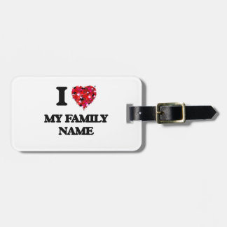 I Love My Family Name Tag For Bags