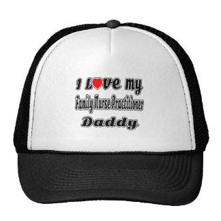 I Love My Family Nurse Practitioner Daddy Trucker Hat