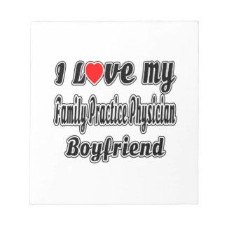 I Love My Family Practice Physician Boyfriend Memo Pad