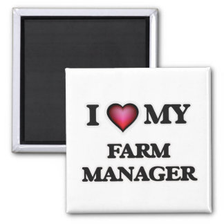 I love my Farm Manager Magnet
