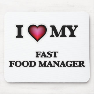 I love my Fast Food Manager Mouse Pad