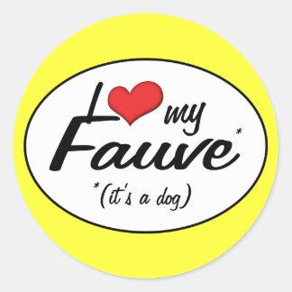 I Love My Fauve (It's a Dog) Classic Round Sticker