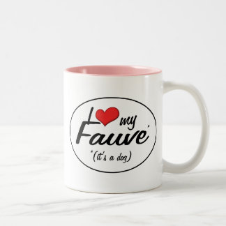 I Love My Fauve (It's a Dog) Coffee Mugs