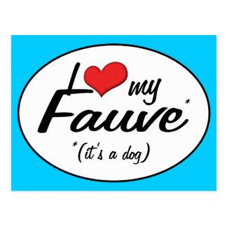 I Love My Fauve (It's a Dog) Postcard