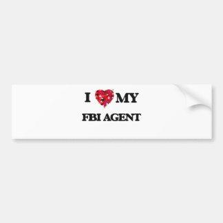 I love my Fbi Agent Car Bumper Sticker