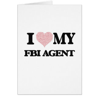 I love my Fbi Agent (Heart Made from Words) Greeting Card