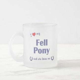I Love My Fell Pony (Female Pony) 10 Oz Frosted Glass Coffee Mug