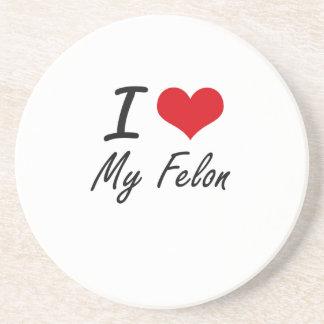 I Love My Felon Coaster
