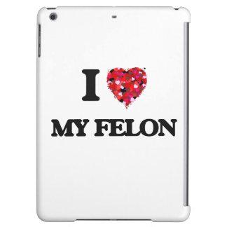 I Love My Felon iPad Air Covers