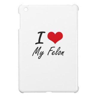 I Love My Felon iPad Mini Cover
