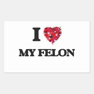 I Love My Felon Rectangular Sticker