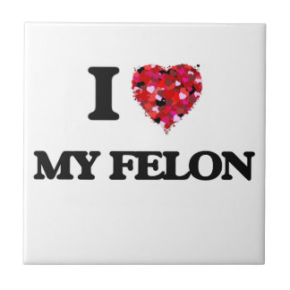 I Love My Felon Small Square Tile