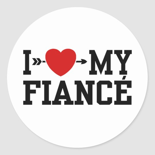 I Love My Fiance Classic Round Sticker