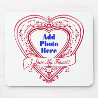 I Love My Fiancé! Photo Red Hearts Mouse Pad