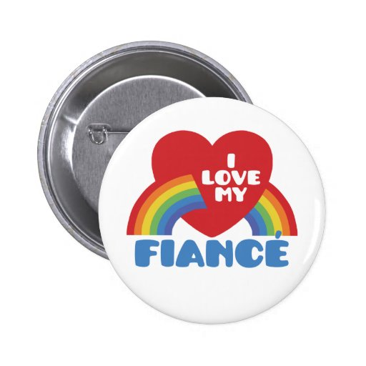 I Love My Fiance Pinback Buttons