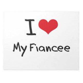 I Love My Fiancee Note Pads