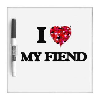I Love My Fiend Dry-Erase Board