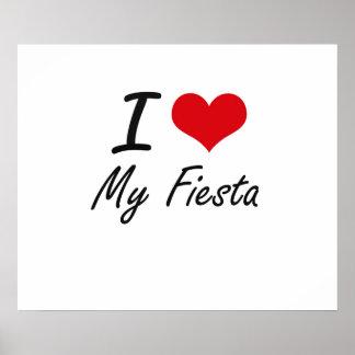 I Love My Fiesta Poster