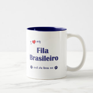 I Love My Fila Brasileiro (Female Dog) Coffee Mugs