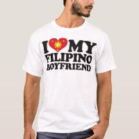 I Love My Filipino Boyfriend T-Shirt