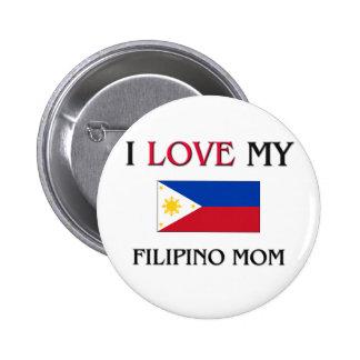I Love My Filipino Mom Pinback Button