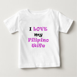 I Love my Filipino Wife Baby T-Shirt