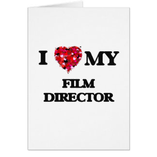 I love my Film Director Greeting Card