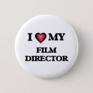 I love my Film Director Pinback Button