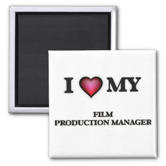 I love my Film Production Manager Magnet