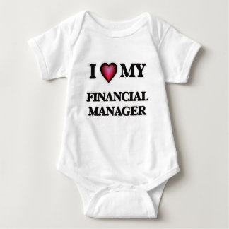I love my Financial Manager Baby Bodysuit