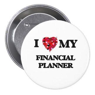 I love my Financial Planner 3 Inch Round Button