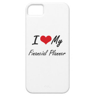I love my Financial Planner iPhone 5 Case
