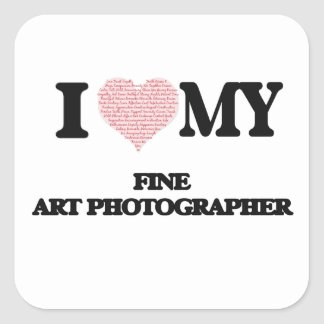 I love my Fine Art Photographer (Heart Made from W Square Sticker