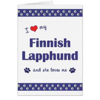 I Love My Finnish Lapphund (Female Dog) Card