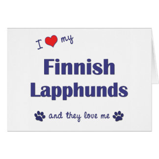 I Love My Finnish Lapphunds (Multiple Dogs) Greeting Card
