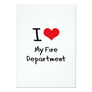 I Love My Fire Department 5x7 Paper Invitation Card