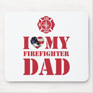 I LOVE MY FIREFIGHTER DAD MOUSE PAD